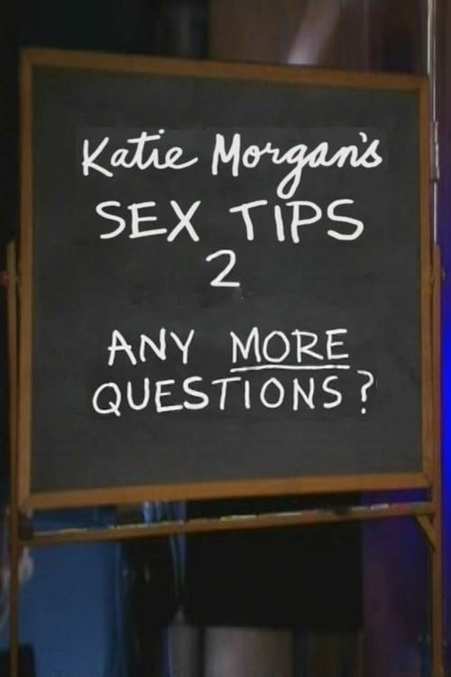 Katie Morgan's Sex Tips 2: Any More Questions?
