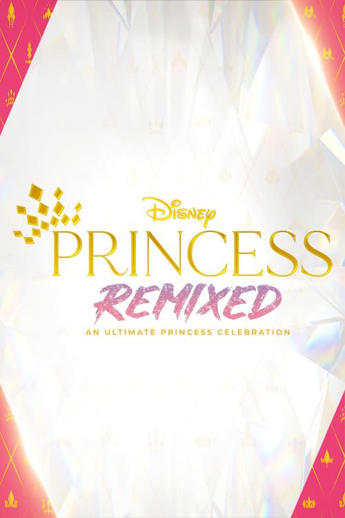 Disney Princess Remixed: An Ultimate Princess Celebration
