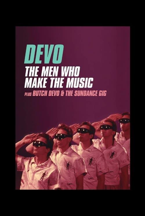 Devo: The Men Who Make The Music - Butch Devo & The Sundance Gig