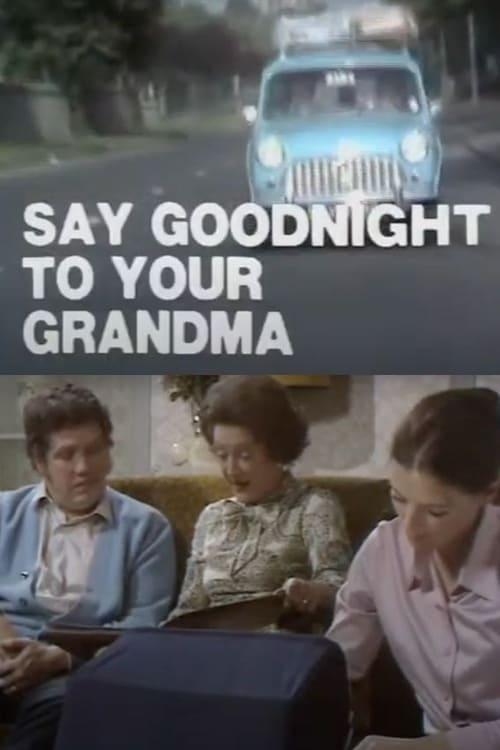 Say Goodnight to Your Grandma