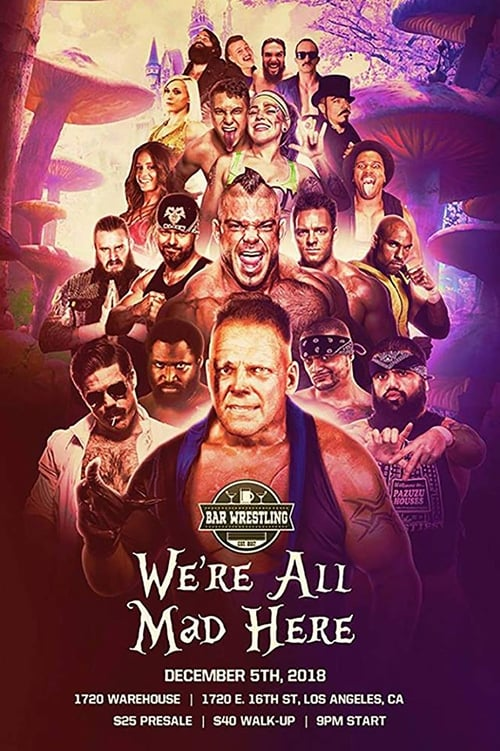 Bar Wrestling 25: We're All Mad Here