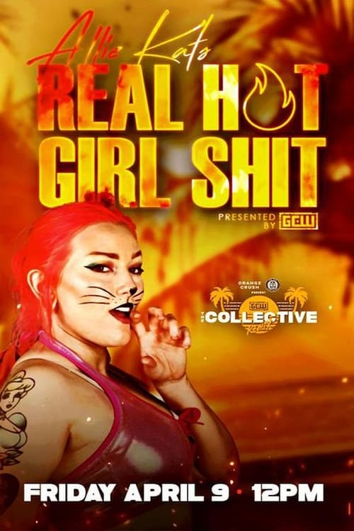 GCW Allie Kat's Real Hot Girl Shit