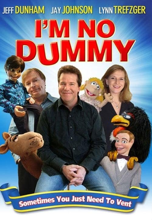 I'm No Dummy