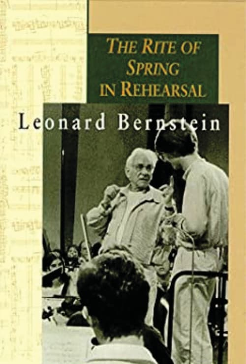 Leonard Bernstein: The Rite of Spring in Rehearsal