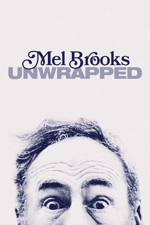 Mel Brooks: Unwrapped