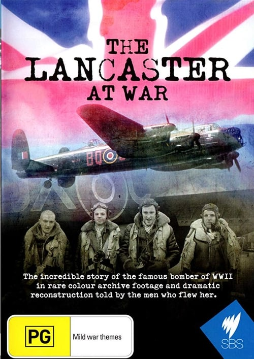 [15+ DVDRIP] Free Youtube The Lancaster at War 2009 Movie Download