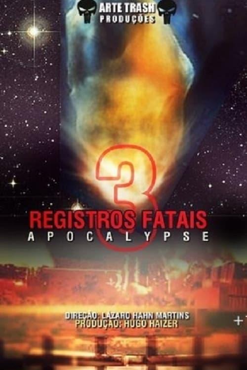 Registros Fatais 3: Apocalypse