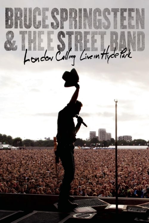 Bruce Springsteen & the E Street Band – London Calling Live in Hyde Park