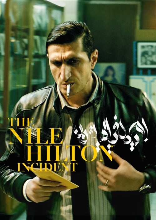 Watch The Nile Hilton Incident Full Movie Download