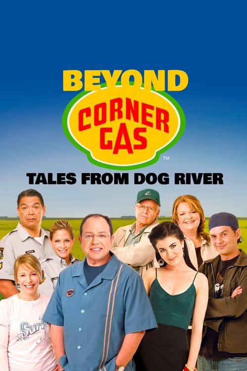 Beyond Corner Gas: Tales from Dog River