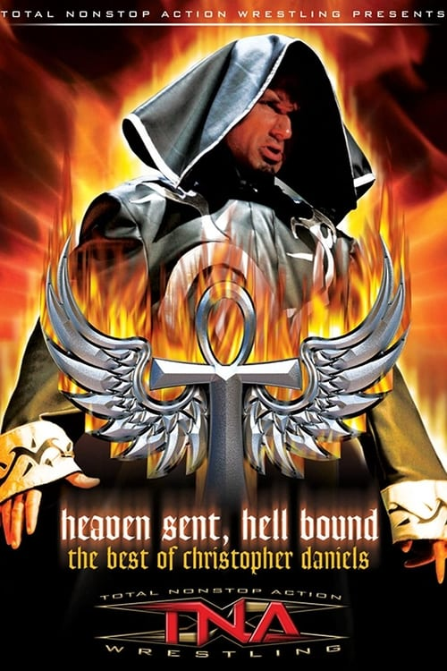 The Best of Christopher Daniels: Heaven Sent, Hell Bound
