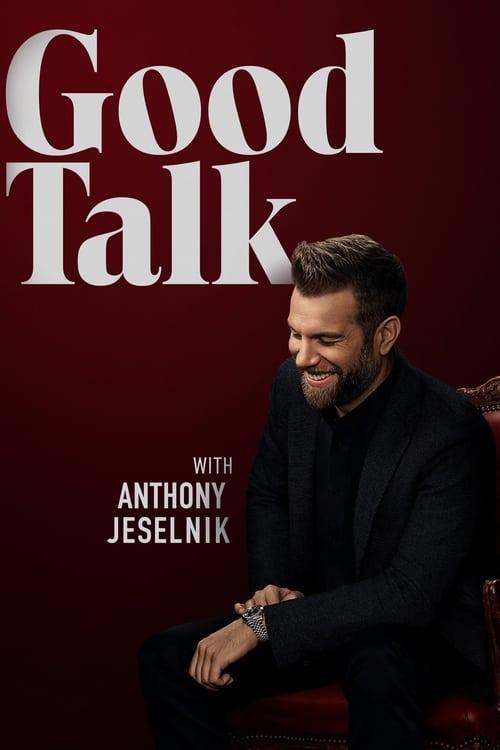 Good Talk With Anthony Jeselnik