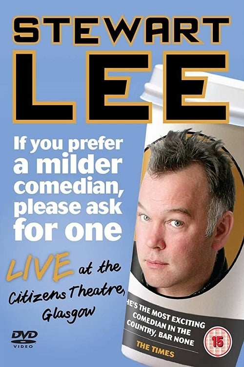 Stewart Lee: If You Prefer a Milder Comedian, Please Ask for One