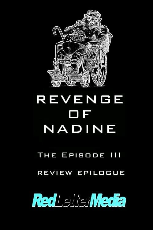 Largescale poster for Revenge of Nadine: The Episode III Review Epilogue