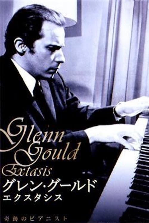 Glenn Gould: Extasis