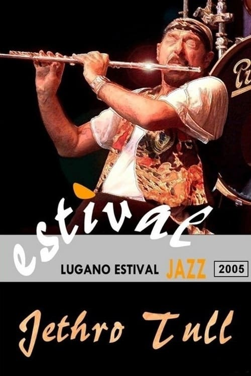Jethro Tull - Live at Estival Jazz Lugano 2005