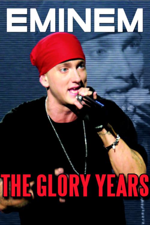 Eminem: The Glory Years
