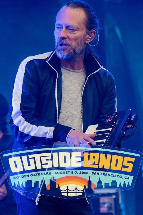 Radiohead - Outside Lands 2016