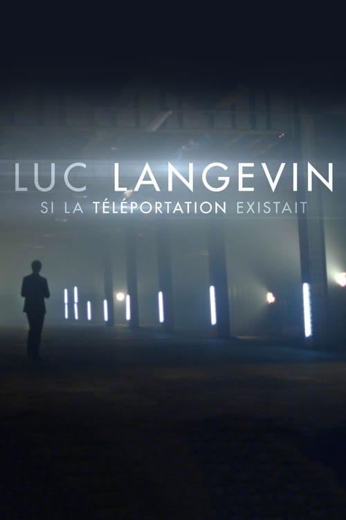 Luc Langevin - Si la téléportation existait
