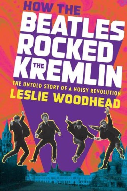 How the Beatles Rocked the Kremlin