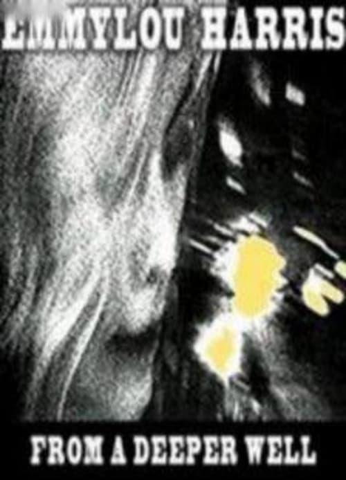 Emmylou Harris: From a Deeper Well