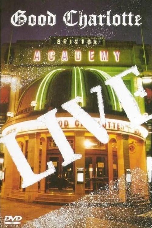Good Charlotte - Live at Brixton Academy