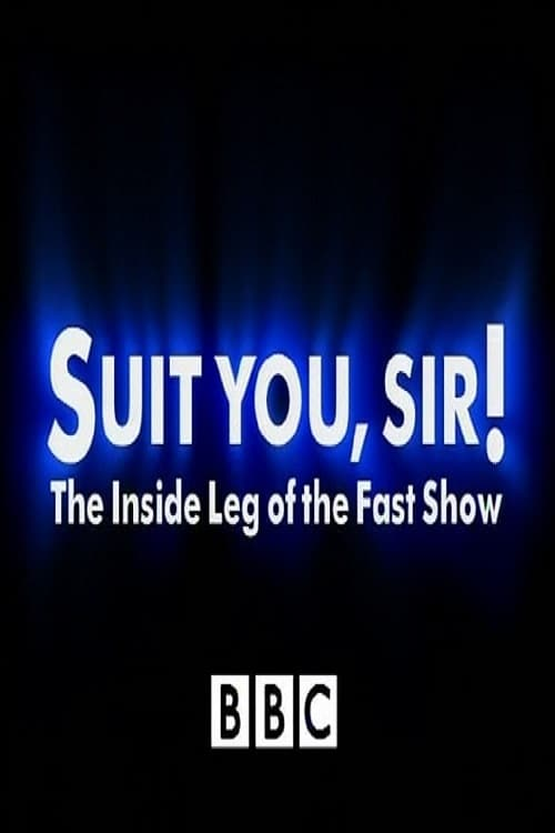 Suit You Sir! The Inside Leg Of The Fast Show