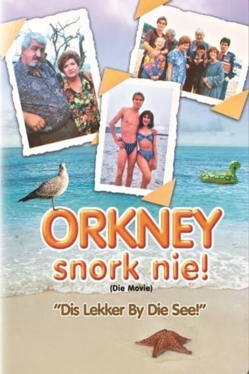 Orkney Snork Nie (Die Movie)
