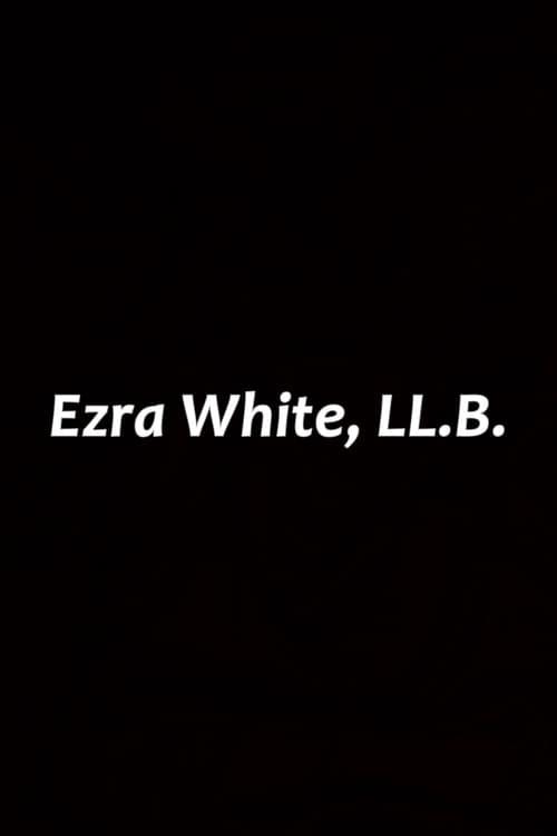 Ezra White, LL.B.