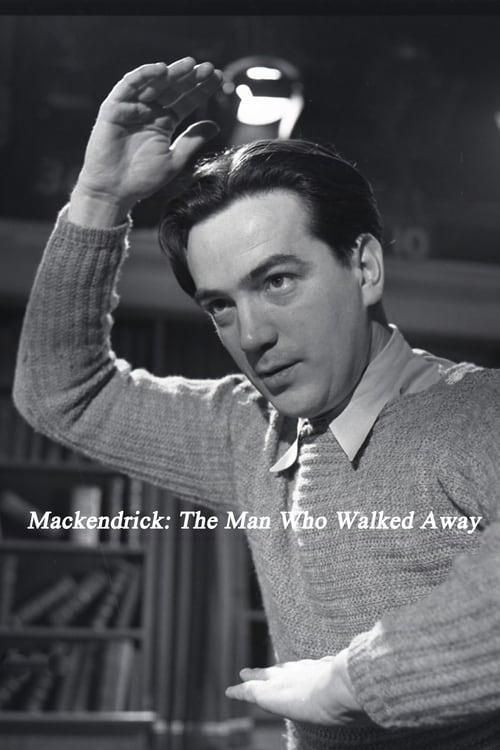 Mackendrick: The Man Who Walked Away
