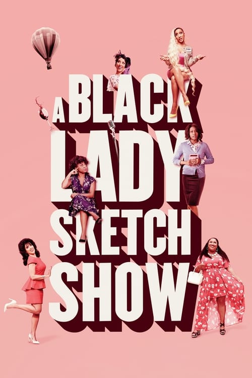 Watch A Black Lady Sketch Show Season 1 Full Movie Download