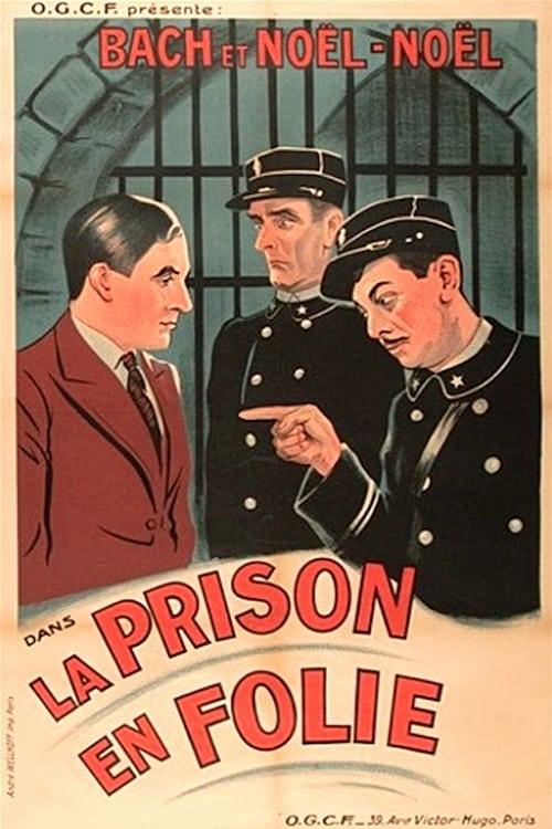 La prison en folie