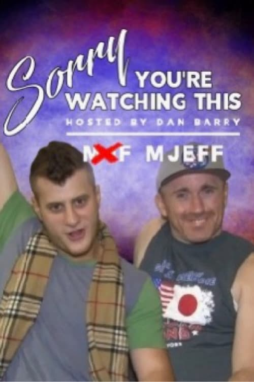 Sorry You're Watching This: MJEFF