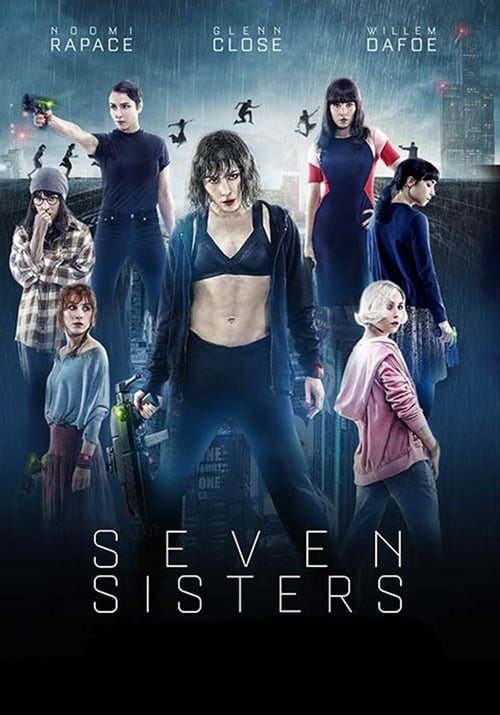 Regarder Seven Sisters Film Streaming Good Movies