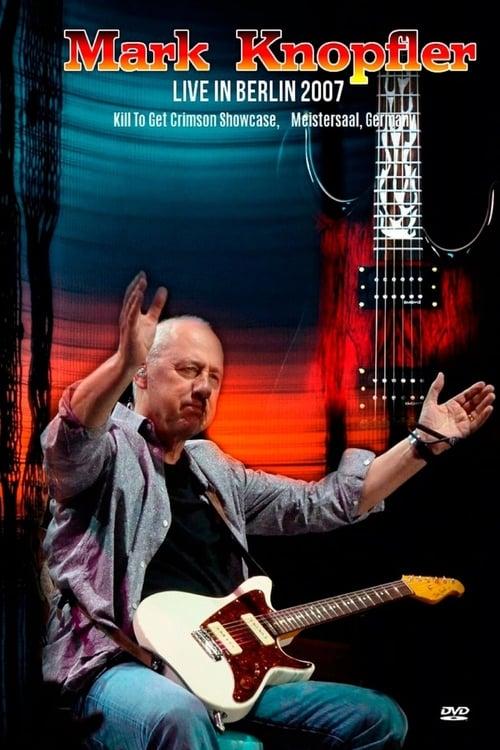 Mark Knopfler - Live In Berlin 2007
