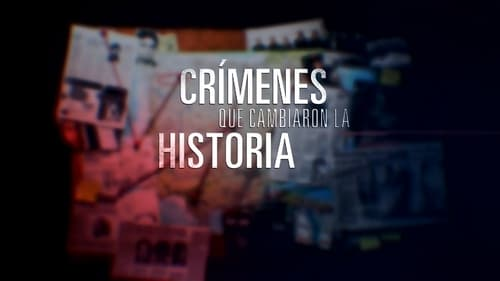 Crímenes que cambiaron la historia Season 1