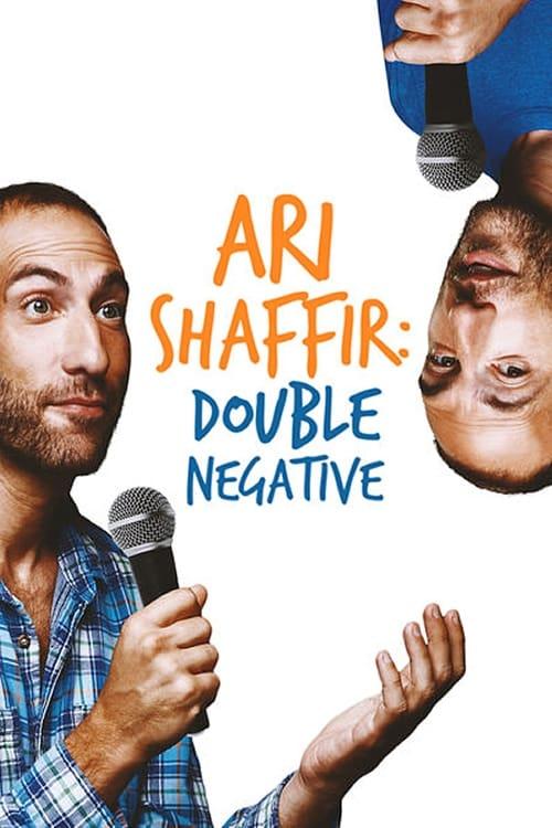 Ari Shaffir: Double Negative