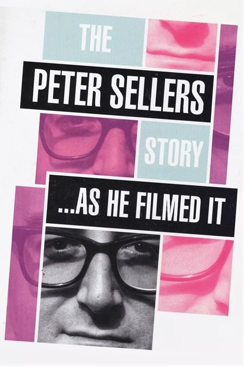The Peter Sellers Story - As He Filmed It