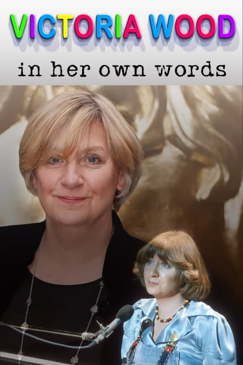Victoria Wood In Her Own Words