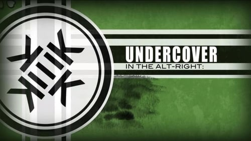 Undercover in the Alt-Right