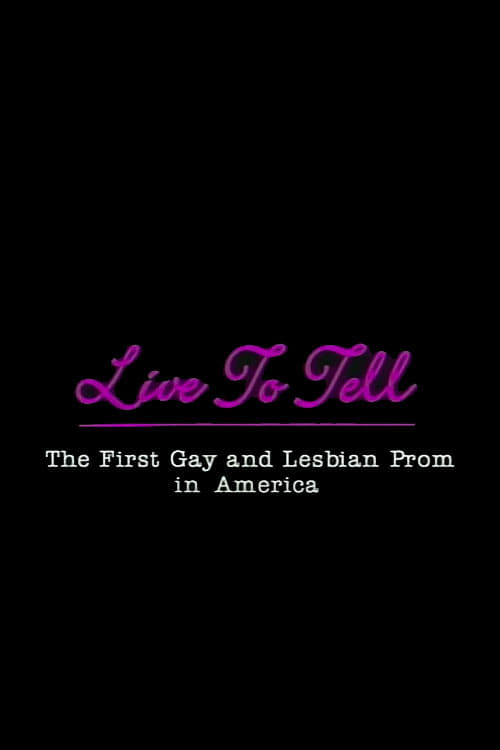 Live to Tell: The First Gay and Lesbian Prom in America