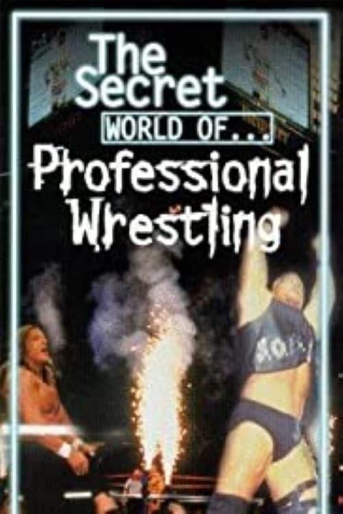 The Secret World of Professional Wrestling
