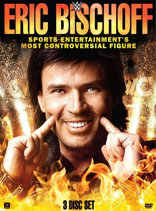 Eric Bischoff: Sports Entertainment's Most Controversial Figure