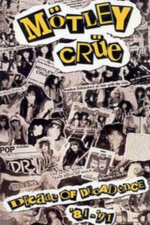 Motley Crue: Decade of Decadence '81-'91