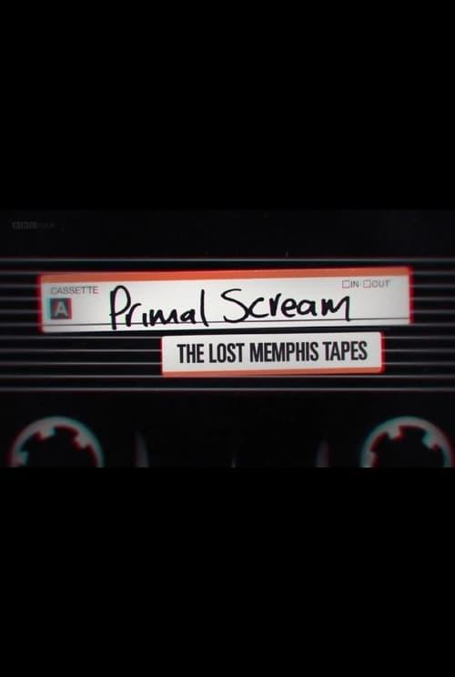 Primal Scream: The Lost Memphis Tapes