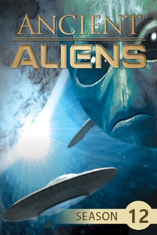 Watch Ancient Aliens Season 12 Full Movie Download