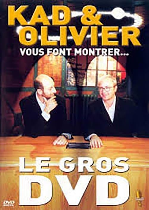 Kad et Olivier vous font montrer... Le Gros DVD