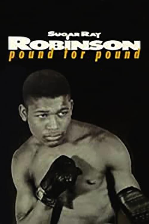 Sugar Ray Robinson: Pound for Pound