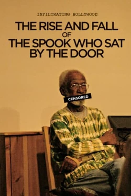 Infiltrating Hollywood: The Rise and Fall of the Spook Who Sat by the Door