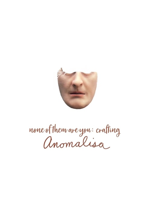 None of Them Are You: Crafting Anomalisa